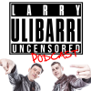 Larry Uncensored Podcast