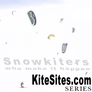 SNOW KITERS who make it HAPPEN