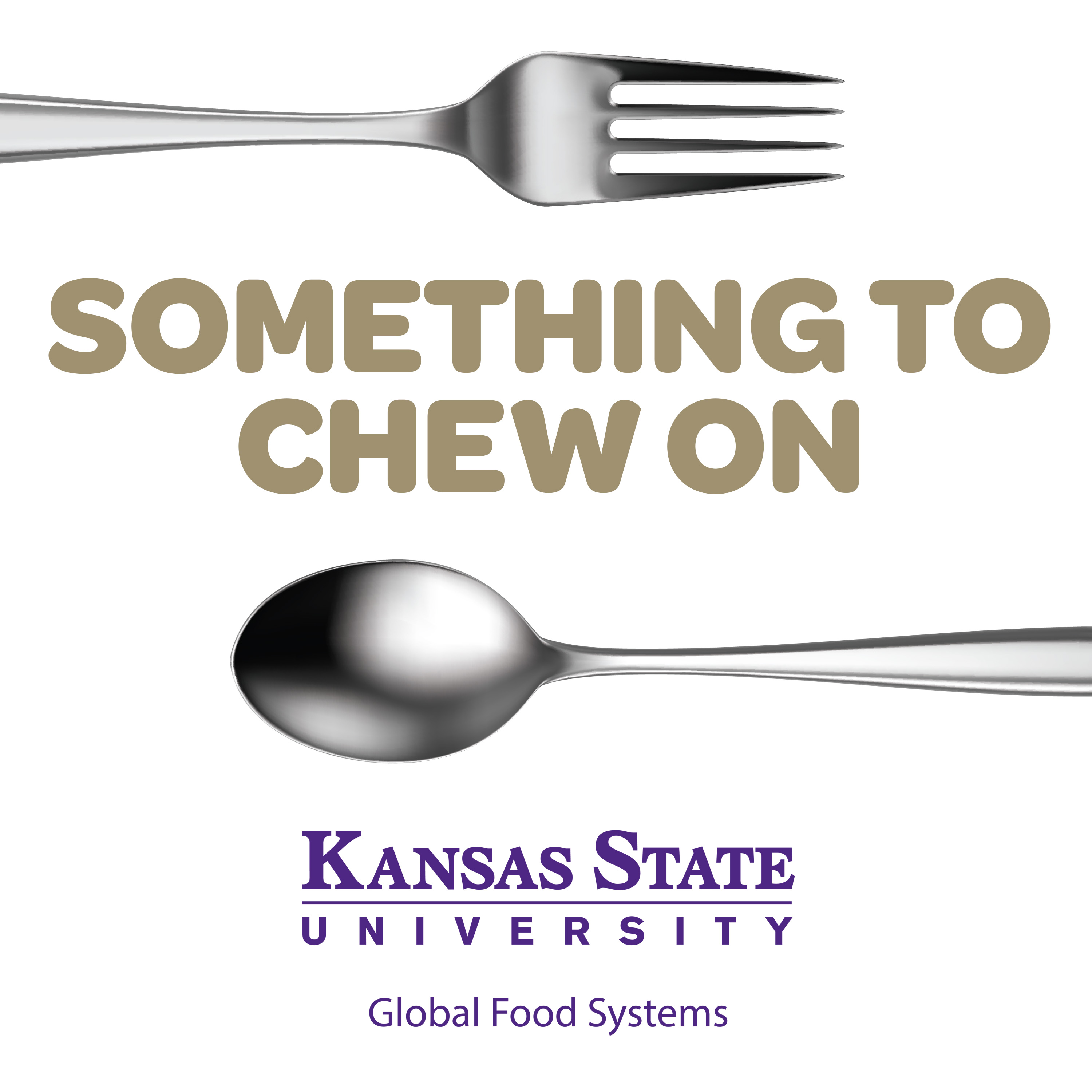 Something to Chew On - Global Food Systems at Kansas State University show art