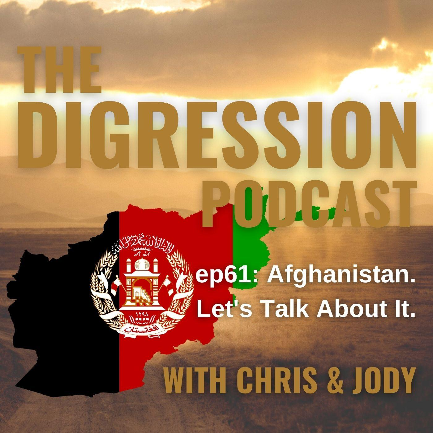 61. Afghanistan. Let's Talk About It.