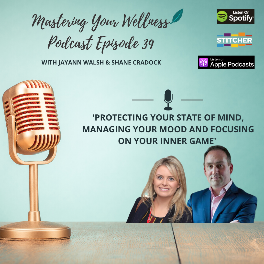 Protecting Your State of Mind, Managing Your Mood and Focusing on Your Inner Game