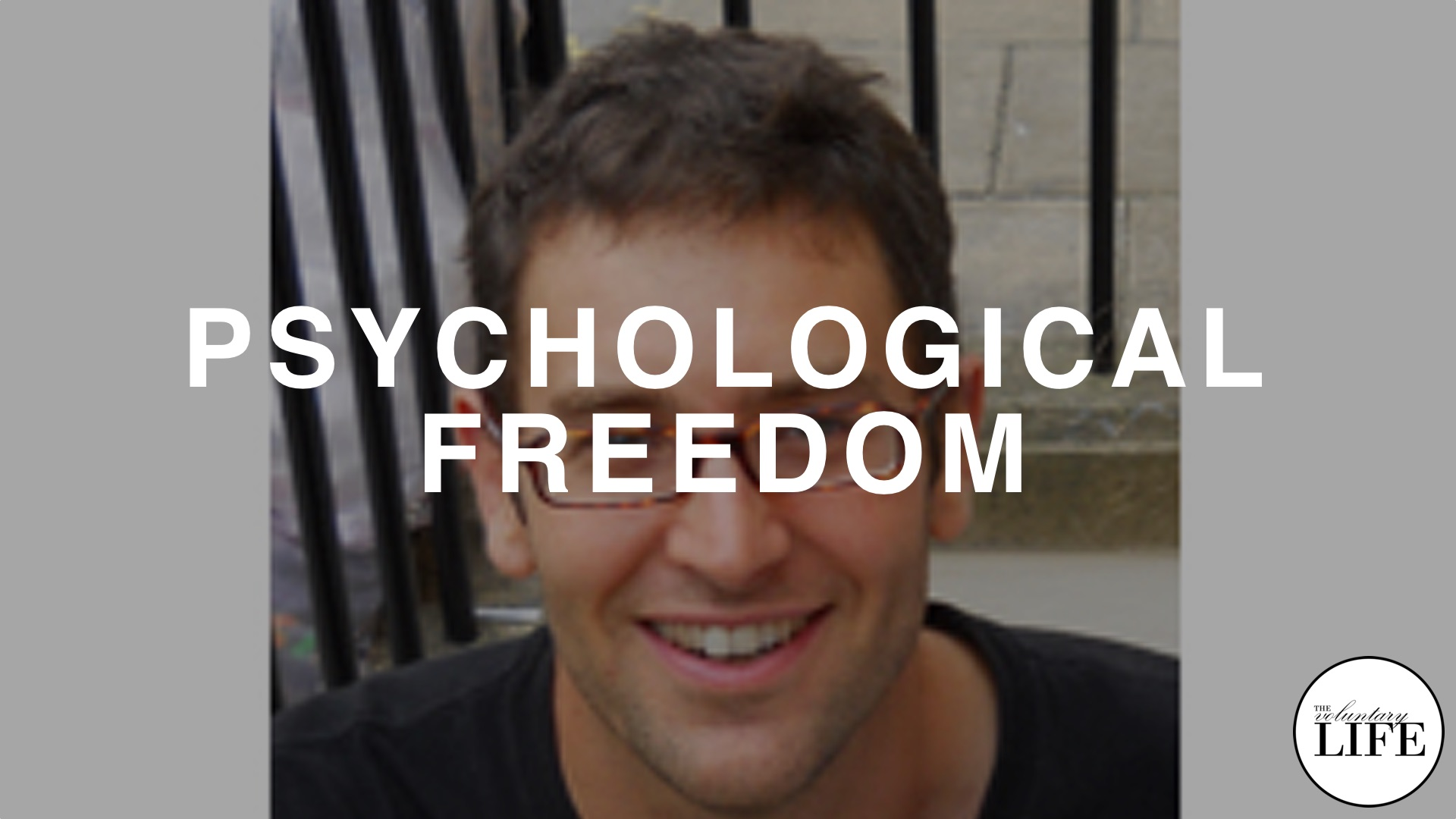 37 Psychological Freedom: An Interview With Daniel Mackler