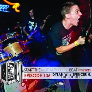 Start The Beat 106: DYLAN & SPENCER of FULL OF HELL