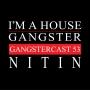 Artwork for Nitin - Gangstercast 53