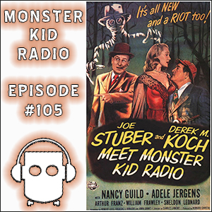 Monster Kid Radio #105 - Does Joe Stuber hit below the belt with Abbott and Costello Meet the Invisible Man?