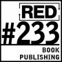 Artwork for RED 233: How To Publish A Book (And Make Money With It)