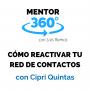 Artwork for Cómo Reactivar Tu Red de Contactos, con Cipri Quintas - Networking - MENTOR360