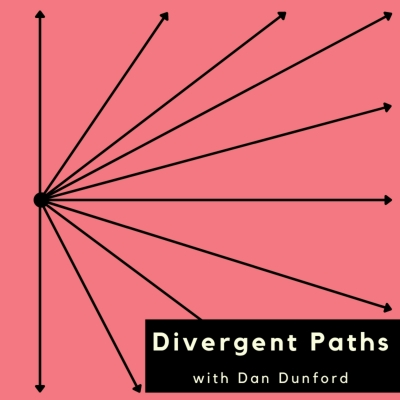 Divergent Paths with Dan Dunford show image