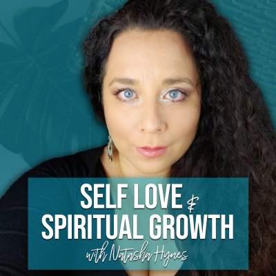 Self Love & Spiritual Growth with Natasha Hynes show image