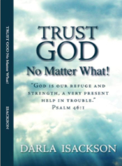 """Trust God No Matter What!"" by Darla Isackson"