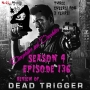 Artwork for S4EP136 - REVIEW of...Dead Trigger (2017)