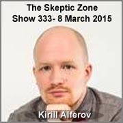 The Skeptic Zone #333 - 8.Mar.2015