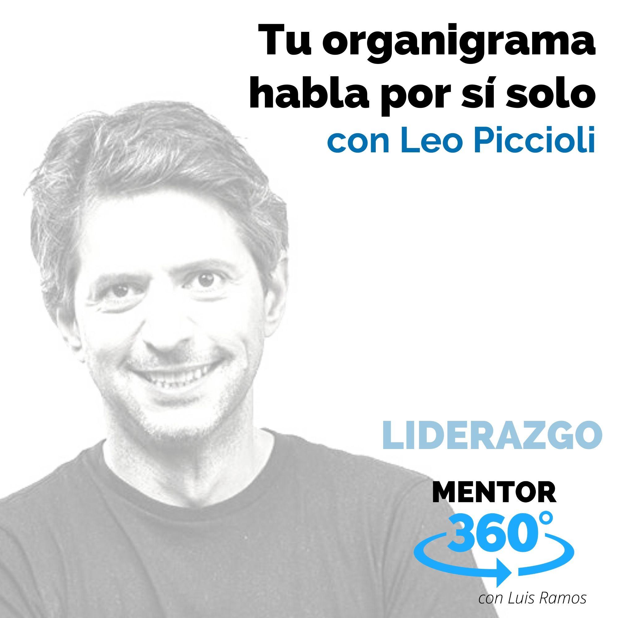 Tu organigrama habla por sí solo, con Leo Piccioli - LIDERAZGO