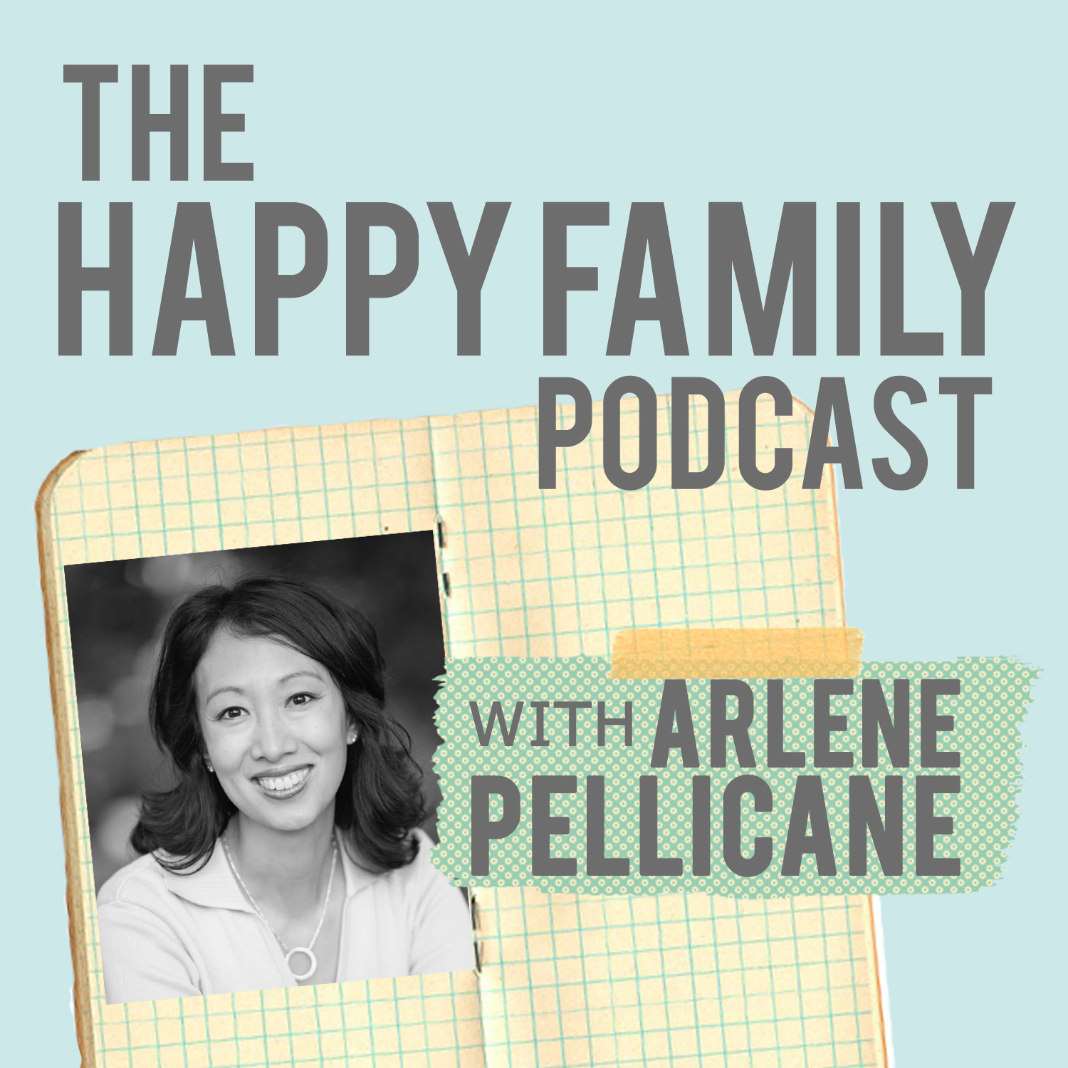 The Happy Family Podcast with Arlene Pellicane