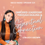 Artwork for 231: Embodied Leadership Through Healing & Spiritual Connection with Devi Brown