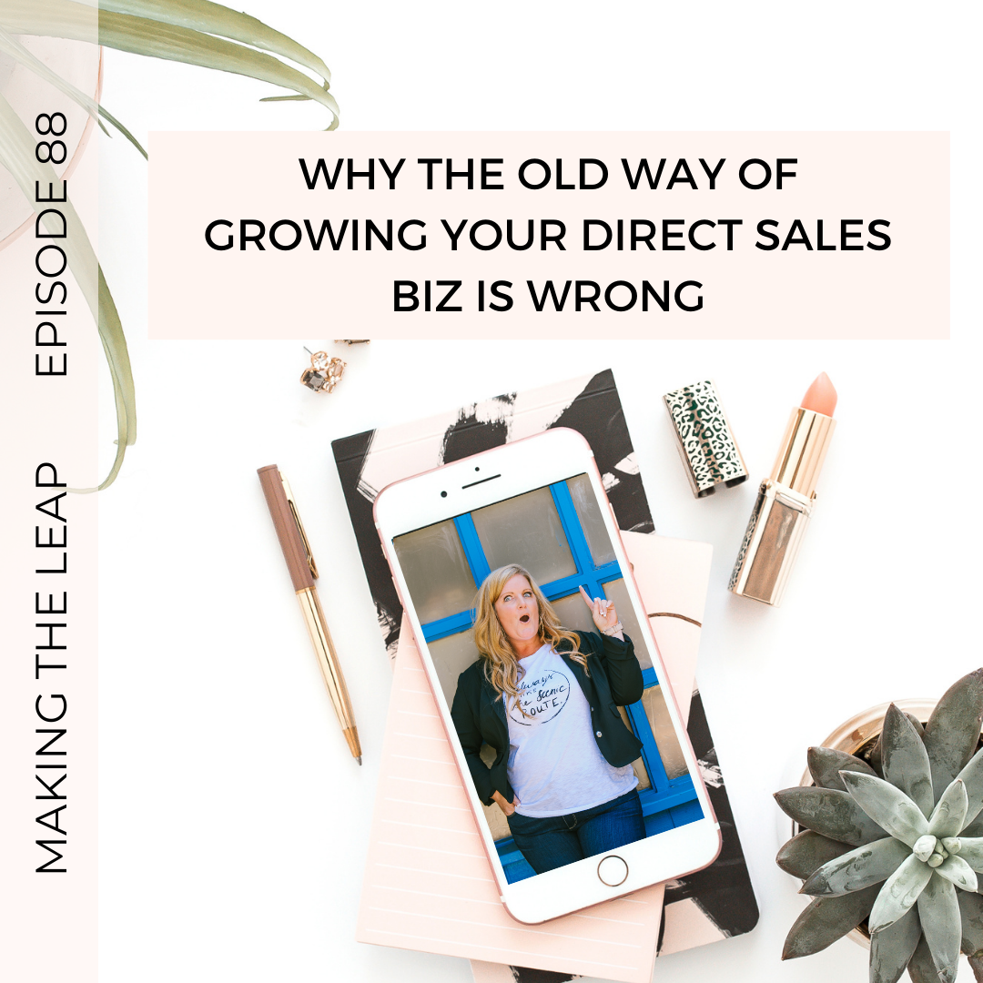 Making the Leap – Why the OLD Way of Growing Your Direct Sales Biz is Wrong