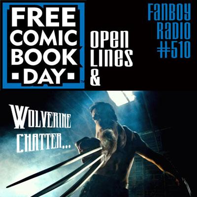 Fanboy Radio #510 - Wolverine Flick & FCBD Open Lines