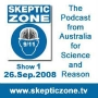Artwork for The Skeptic Zone #1- 26.Sep.2008