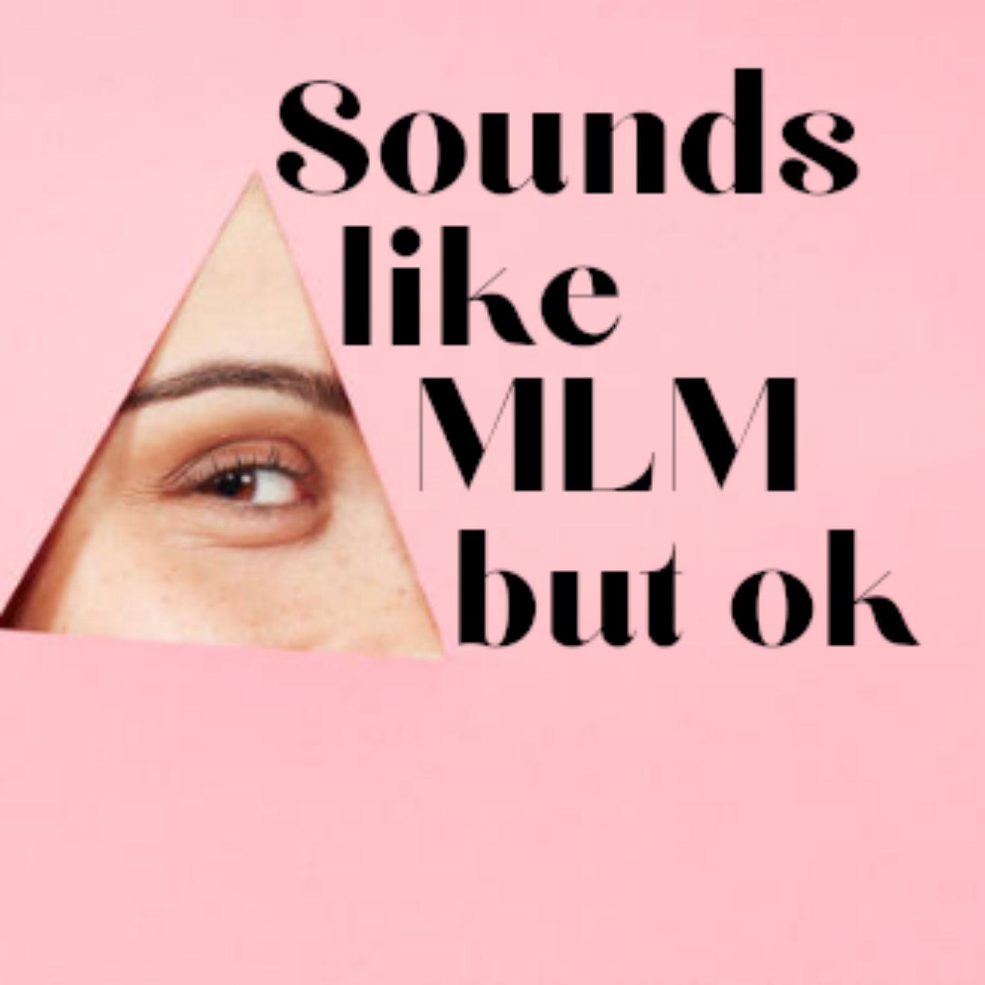 Sounds like MLM but ok show art