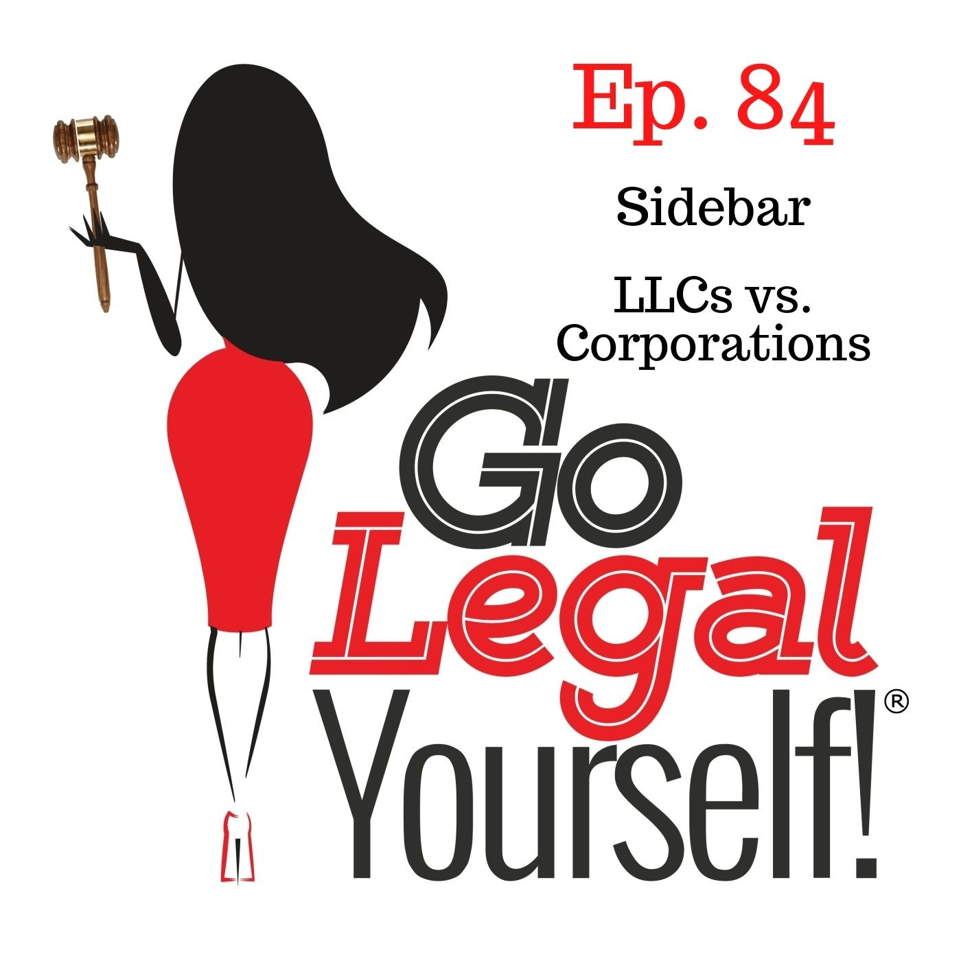 Ep. 84 Sidebar: LLCs vs. Corporations