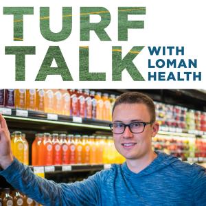 Turf Talk w Loman Health