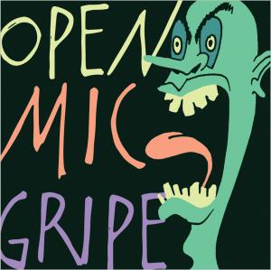 Open Mic Gripe Podcast