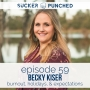 Artwork for Ep. 59 - Becky Kiser; Burnout, Holidays, and Expectations