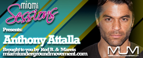 Miami Sessions with Rod B.  proudly presents Anthony Attalla  M.U.M - Episode 205