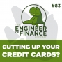 Artwork for Cutting Up Your Credit Cards? - Episode 83