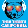 Artwork for 'Then There's California' ~ Inaugural Podcast Segment ~ California as a 'State of Resistance'