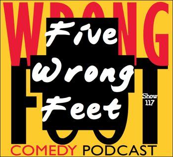 EP117--Five Wrong Feet