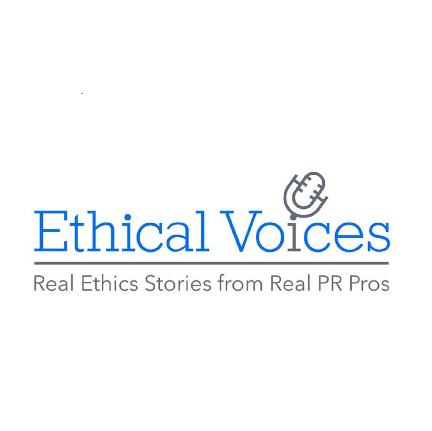 Ethical Voices Podcast: Real Ethics Stories from Real PR Pros show art