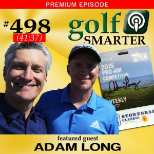 498 Premium: Playing in a Web.com Pro-Am with Touring Pro Adam Long