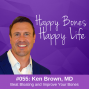 Artwork for Ep 55- Dr. Ken Brown- Beat Bloating and Improve Your Bones