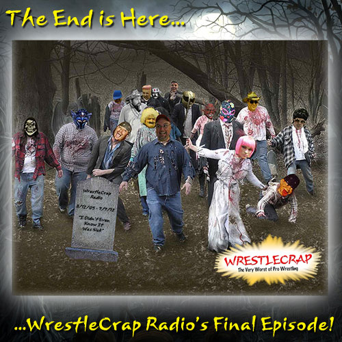 WrestleCrap Radio - The Grand Finale!