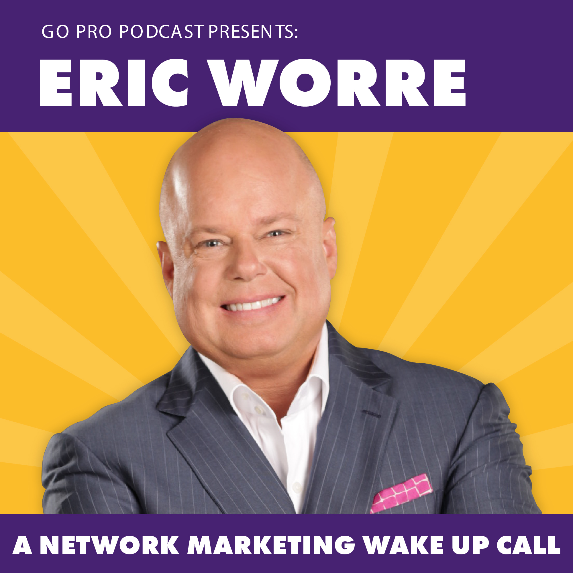Eric Worre:  A Network Marketing Wake Up Call