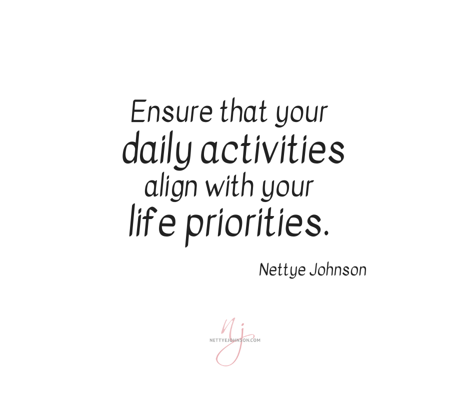 Ensure your daily activities align with your life priorities