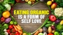 Artwork for Eating ORGANIC is a form of SELF LOVE