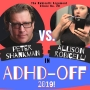 Artwork for Peter Shankman vs Allison Robicelli in ADHD-OFF 2019