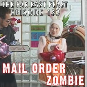 Mail Order Zombie: Episode 133