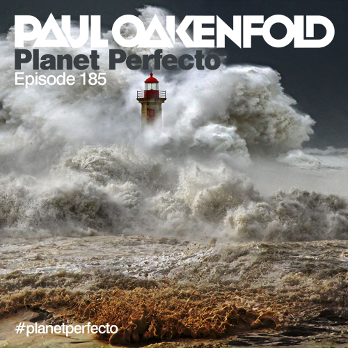 Planet Perfecto Podcast ft. Paul Oakenfold:  Episode 185