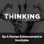 Artwork for Human Enhancement is Inevitable || Episode 4
