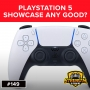 Artwork for Playstation 5 Showcase any Good? - 149