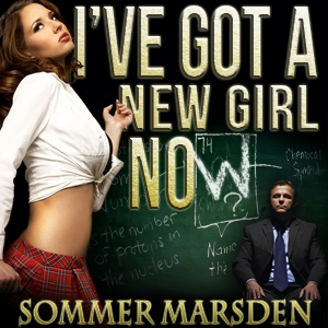 I've Got A New Girl Now by Sommer Marsden