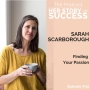 Artwork for Finding You Passion with Sarah Scarborough