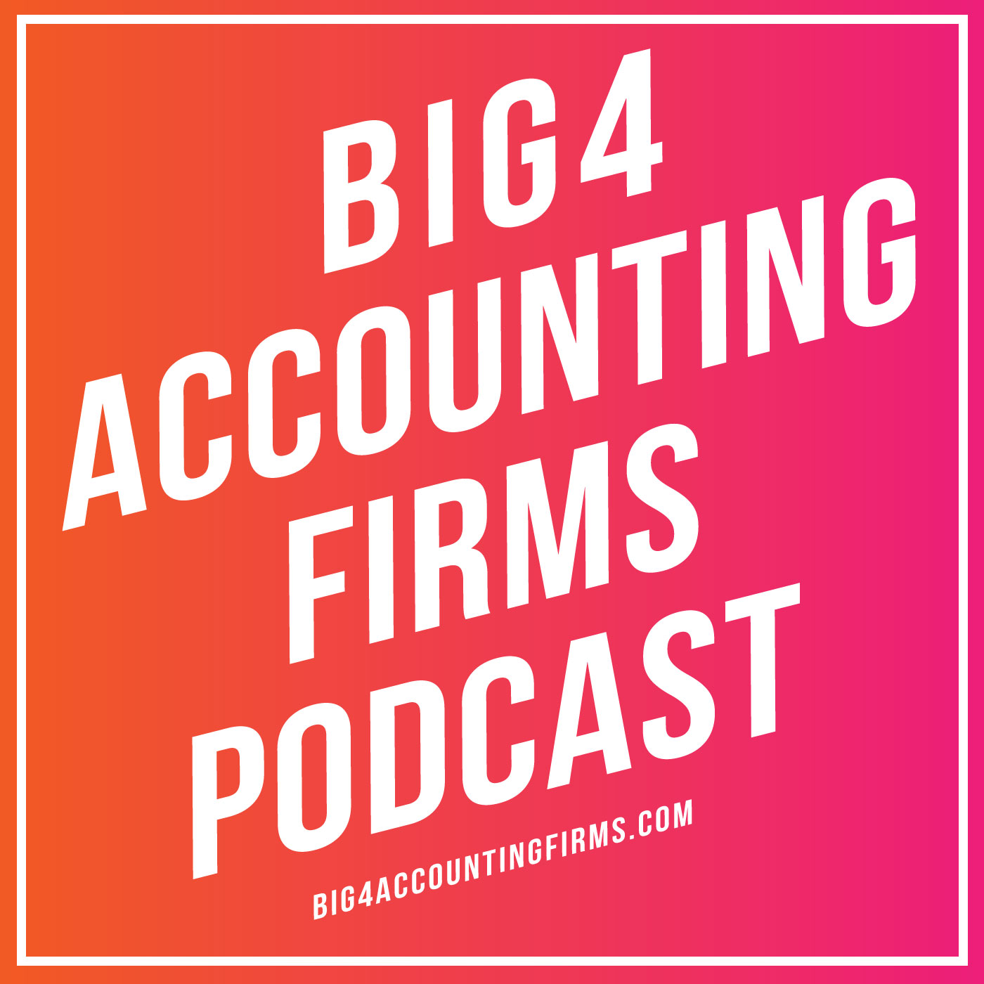 Big 4 Accounting Firms Podcast: Accounting Career Tips and Accounting News show art
