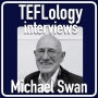Artwork for TEFL Interviews 54: Michael Swan on Pedagogy