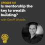 Artwork for 101: Is mentorship the key to wealth building? | Geoff Woods