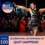 Artwork for Celebrating 100 Episodes of Quit Happens!