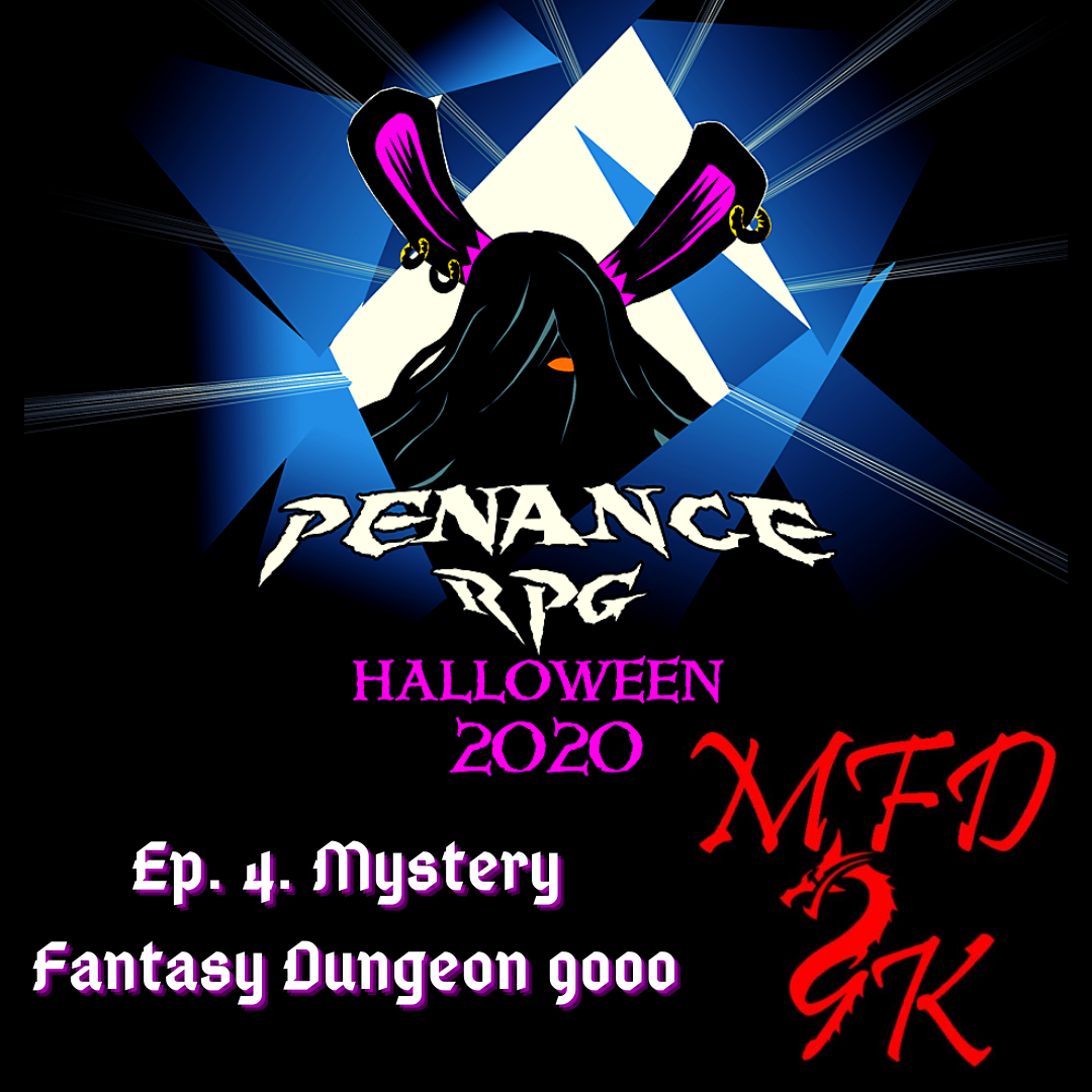 "A black background with blue and white shattered effect in the middle. A black silhouette in the middle with pink rabbit like ears and a hint of a pink mouth White text underneath reads ""Penance RPG"" Neon pink text beneath that reads ""Halloween 2020"" Bottom left has white text reading ""Ep 4. Mystery Fantasy Dungeon 9000"".  Bottom right has red writing with the abbreviated version of the podcast name - MFD9k. The 9 is made by a curling dragon."